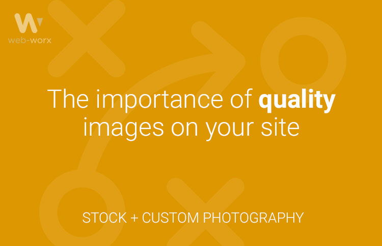 The importance of quality images on your site